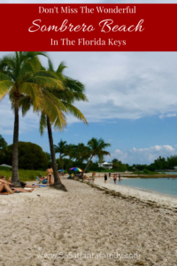 Sombrero Beach in the Florida Keys offers golden sand and a great swimming area for beach lovers to enjoy. Here are 4 tips for enjoying your time there.