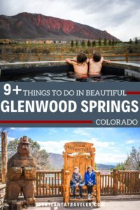 9+ Things to Do in Glenwood Springs (You may never want to return home)